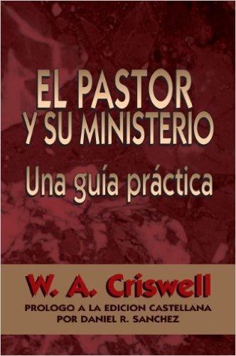 El Pastor y su Ministerio por W. A. Criswell #1