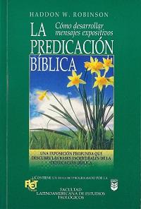 La Predicación Bíblica - Haddon Robinson