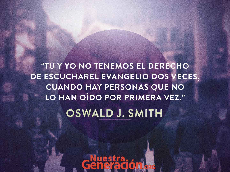 No lo han oído por primera vez por Oswald Smith – cita de la semana