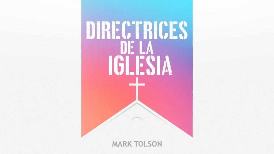 DIRECTRICES DE LA IGLESIA #11 MARK TOLSON